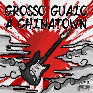 Ep.52 - Grosso Guaio A Chinatown