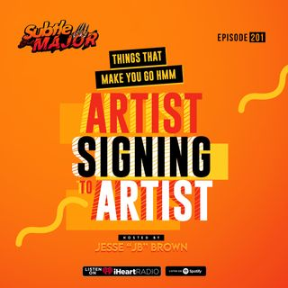 Episode 201 | Things That Make You Go Hmm: Artist Signing to Artist