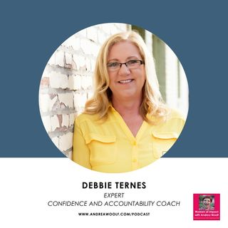 How I finally found the courage and confidence to stand up for myself with Debbie Ternes