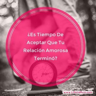 ¿Es Tiempo De Aceptar Que Tu Relación Amorosa Terminó?
