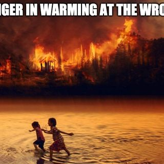 The Danger In Warming At The Wrong Fire