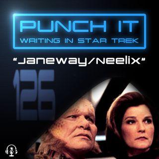 Punch It 126 - Janeway/Neelix