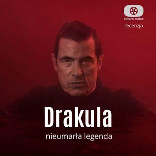 DRAKULA - Nieumarła legenda - recenzja Kino w tubce
