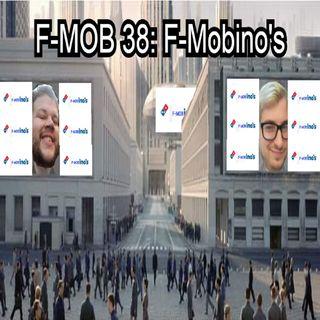 F-MOB 38: F-Mobino's