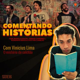 S01E16 - O mistério do colchão - com Vinicius Lima
