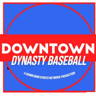Downtown Dynasty Baseball Podcast