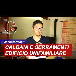 SUPERBONUS 110% sostituzione Caldaia e Serramenti in edificio Unifamiliare