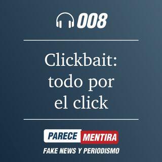 PARECE MENTIRA T1-008: Clickbait, todo por el click