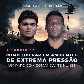 #032 - Como liderar em ambientes de extrema pressão com Comandante Nunes