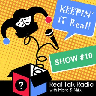 Show #10 - Real Talk Radio