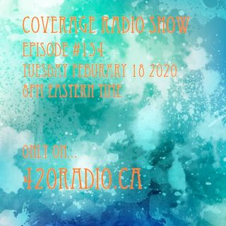 The Coverage Radio Show #154 - Originally Aired 02-18-2020