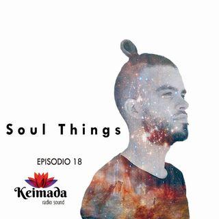 Soul Things [Keimada Radio] Episodio 18
