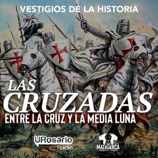Las Cruzadas: entre la cruz y la media luna