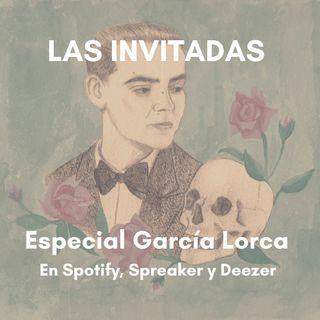 Las Invitadas #21 Especial Federico García Lorca
