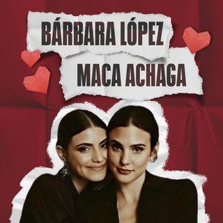 Maca Achaga y Bárbara López: ¡Más que Juliantina!