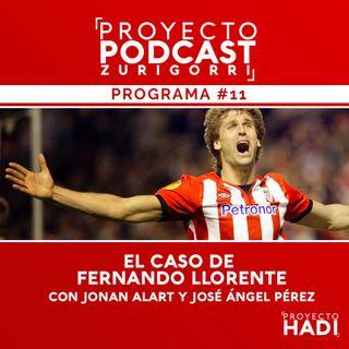 Programa #11 - El caso de Fernando Llorente, con Jonan Alart y José Ángel Pérez