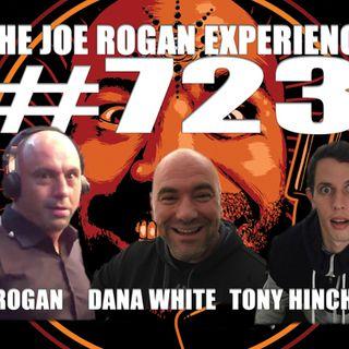 #723 - Dana White & Tony Hinchcliffe