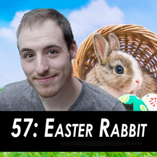 57 - The Easter Rabbit