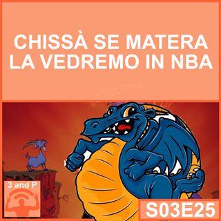 S03E25 - Chissà se Matera la vedremo in NBA