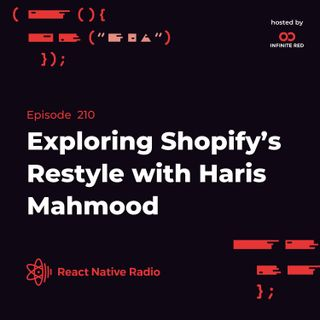 RNR 210 - Exploring Shopify's Restyle with Haris Mahmood