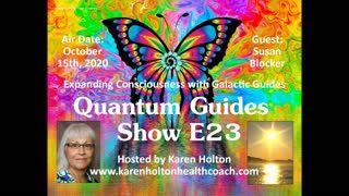 Quantum Guides Show E23 Susan Blocker - EXPANDING CONSCIOUSNESS WITH GALACTIC GUIDES