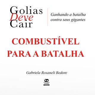 COMBUSTÍVEL PARA A BATALHA // Gabriela R Bedore