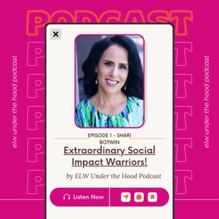 Extraordinary Women of Social Impact - Episode 1 Conversation with Shari Botwin