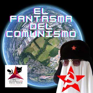 El Fantasma del Comunismo (EP-1)