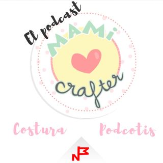001 Mami Crafter el podcast- lo imprescindible #mamicrafterelpodcast colabora @nairamkitty y recomendamos @myfabrics_co_uk