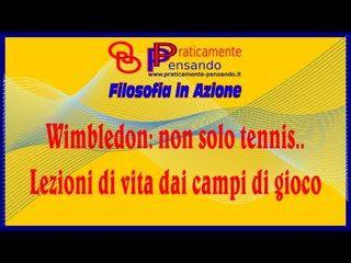 Wimbledon non solo tennis. Lezioni di vita dai campi da gioco