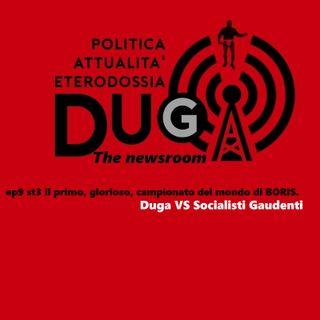 ep9 st3 Il primo, glorioso, campionato del mondo di BORIS. Duga VS Socialisti Gaudenti