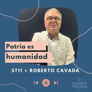 ST11  • Patria es humanidad con Roberto Cavada
