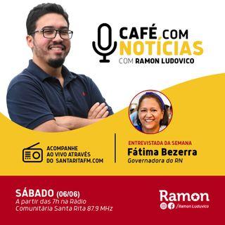 Programa Café com Notícias - 06/06/2020 - Com Ramon Luduvico