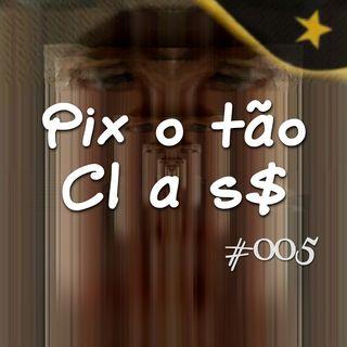 Pixotão Class (#005)