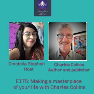 E175: Making A Masterpiece Of Your Life With Charles Collins