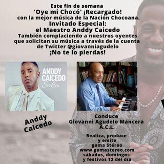 Oye mi Chocó Maestro Anddy Caicedo Invitado Especial Mayo 29 de 2021
