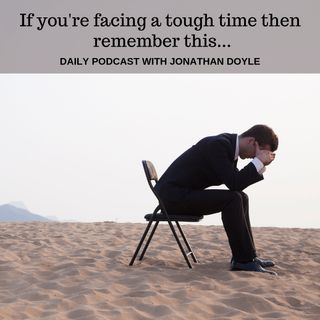 If you're facing a tough time then remember this…