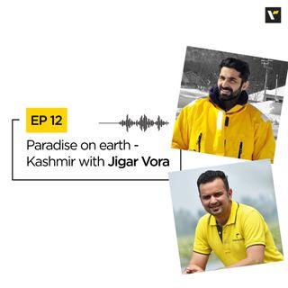 Paradise on earth - Kashmir with Jigar Vora