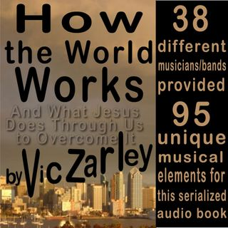 How the World Works (and What Jesus Does