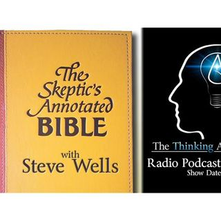The Skeptic's Annotated Bible (with Steve Wells)