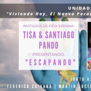 UNIDAD: Entrevista con Tisa & Santiago Pando - Escapando
