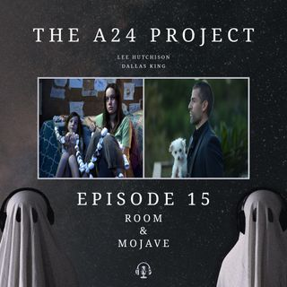 Episode 15 - Room & Mojave