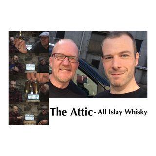The Attic - Ardbeg Distillery Session - All Islay Whisky S4