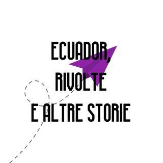 Ecuador, rivolte e altre storie