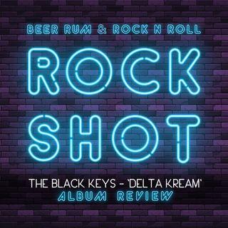 'Rock Shot' - (THE BLACK KEYS 'DELTA KREAM' ALBUM REVIEW)