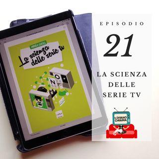 Puntata 21 - La scienza delle serie TV