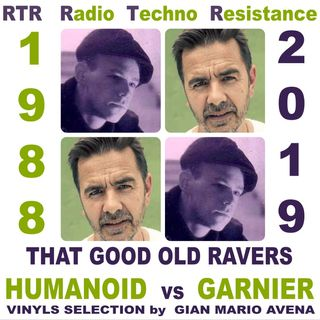 THAT GOOD OLD RAVERS - HUMANOID vs GARNIER - vinyls selection by Gian Mario Avena