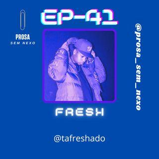 FRESH - EP41