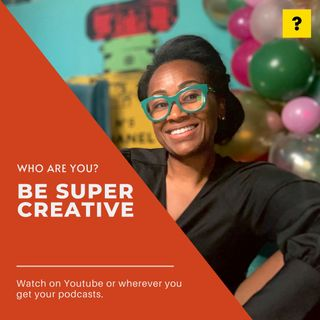 To be creative or to be super creative, that is the question...Who Are You, Delanie West? Ep 5