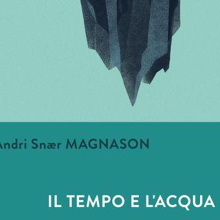 Il tempo e l'acqua - Adri Snaer Magnason